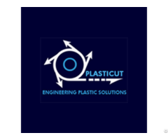 Plasticut Engineering Plastic Solutions