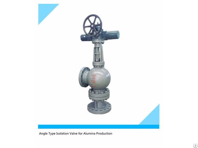 Alumina Production Regulating Type Angle Isolation Valves