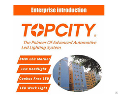 Topcity Is One Of The Pioneer And Professional Auto Led Manufacturer In China