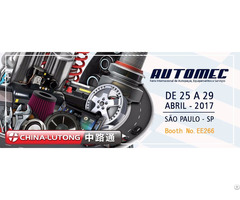 China Lutong Will Attend Automec Sao Paulo 2017