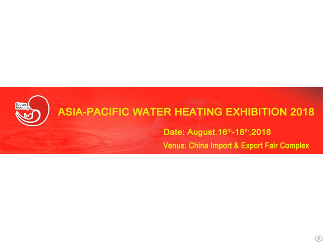 Asia Pacific Water Heating Exhibition 2018