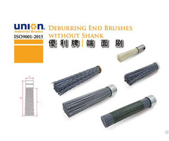 Deburring End Brushes Without Shank