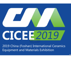 Cicee2019 China Foshan International Ceramics Equipment And Materials Exhibition