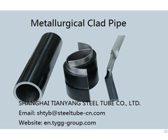 Metallurgical Clad Pipe