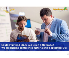 Couldn't Attend Black Sea Grain And Oil Trade We Are Sharing Conference Materials Till September 30