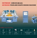 Hsym4520 Four Arm Shape Edging Machine